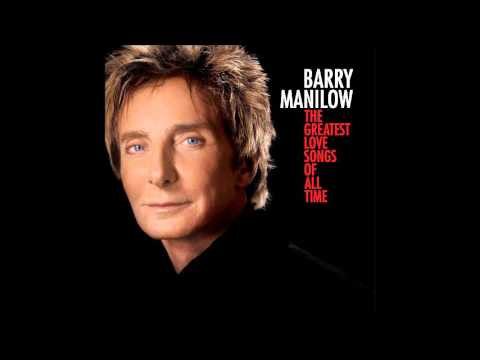 Barry Manilow - 10 - You Made Me Love You