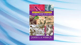 James L. A. Webb, Jr. - The Trouble with Malaria in Africa