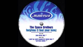The Space Brothers - Forgiven (I Feel Your Love) (Qattara Remix)