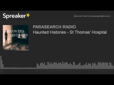 Haunted Histories - St Thomas' Hospital