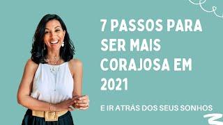 7 Passos Para Ser Mais Corajosa em 2021