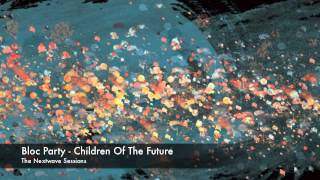 Watch Bloc Party Children Of The Future video