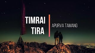Timrai Tira - Apurva Tamang [Lyrics Video]