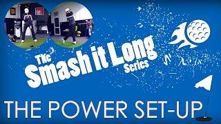 The Power Golf Set-Up - Smash It Long Series