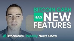 Bitcoin Cash Upgrade is Complete, Sign Transactions with an NFC Card! & 5M Wallets Created