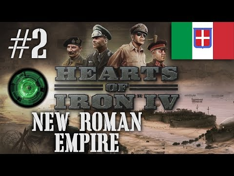 Hearts of Iron IV - New Roman Empire Part 2