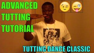 TUT-ORIAL  ADVANCED TUTTING DANCE  DANCE TUTORIAL