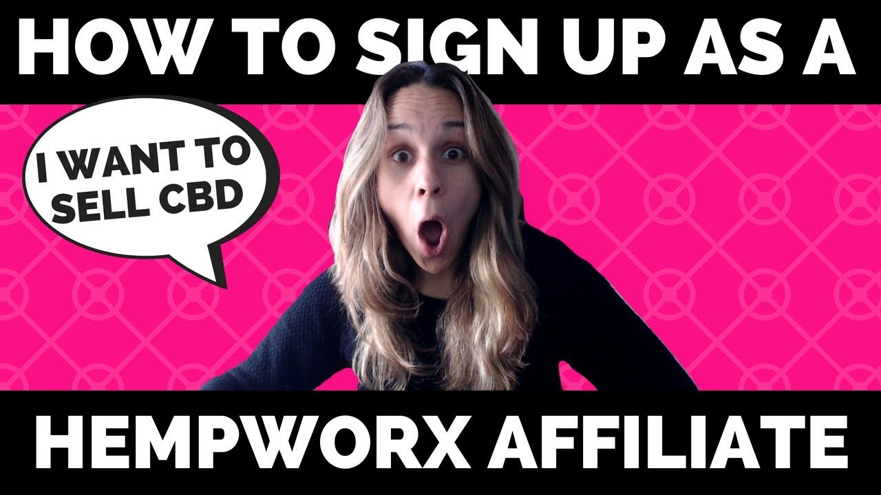 How To Sign Up As a Hempworx Affiliate To Sell CBD Oil