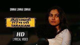 Download Hindi Video Songs - Unnai Unnai Unnai (Lyrical Video) - Taramani | Yuvan Shankar Raja | Na Muthukumar | Ram
