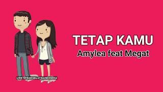 Download Lagu TETAP KAMU - Amylea Ft Megat (Lirik) mp3