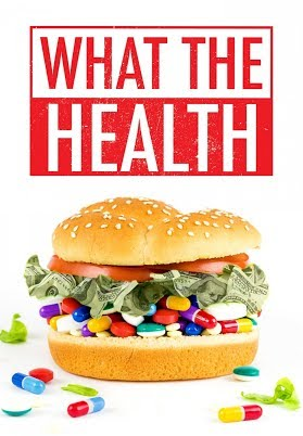 What the Health - Wie Konzerne uns krank machen