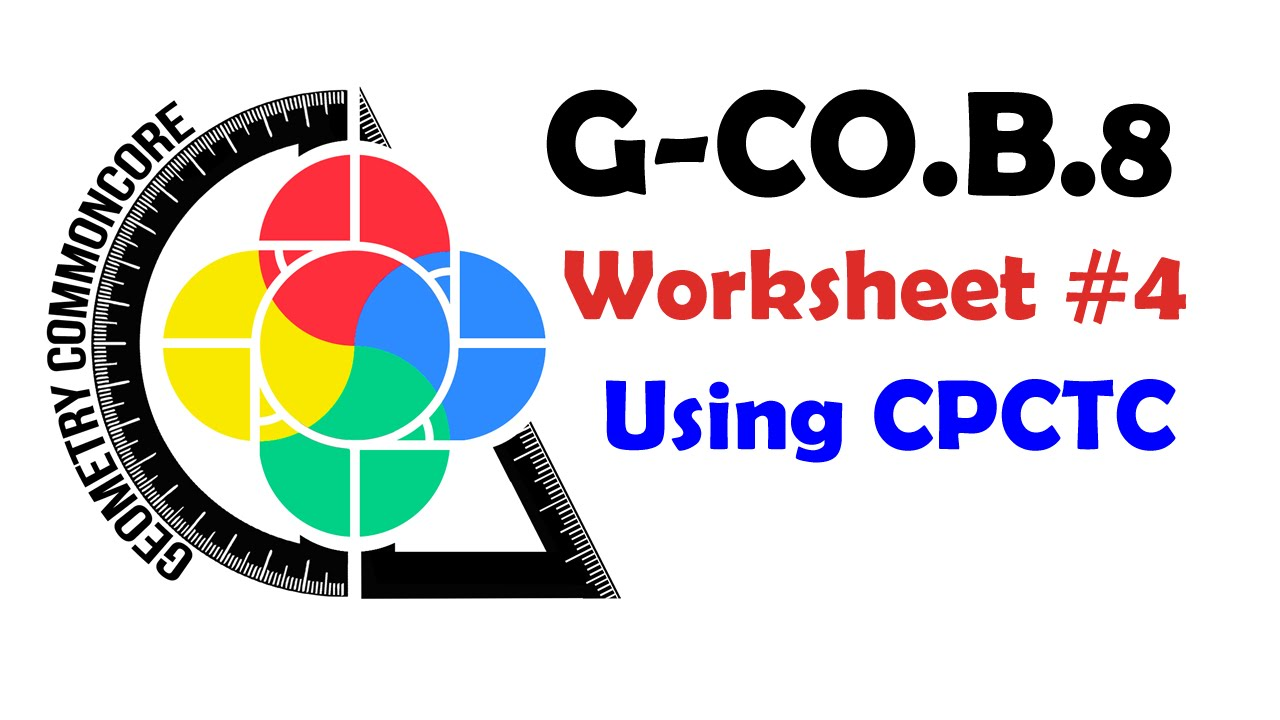 GCOB8 Worksheet 4 CPCTC Congruence Proofs YouTube – Cpctc Worksheet