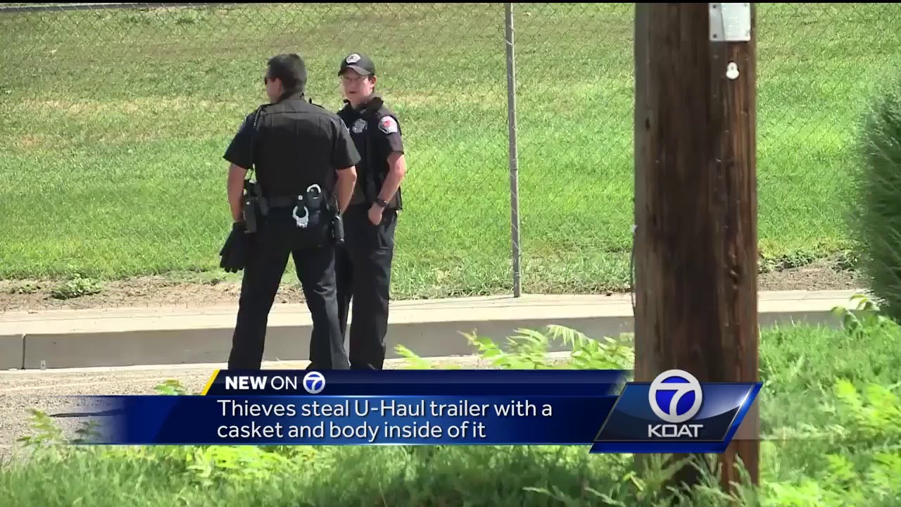 Thieves steal U-Haul Trailer with casket, body inside