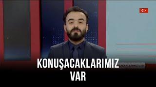 Konuşacaklarımız Var - Orhan Karaağaç | Mustafa Çalık | 13 Haziran 2020