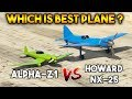 GTA 5 ONLINE : ALPHA Z1 VS HOWARD NX25 (WHICH IS BEST PLANE ?)