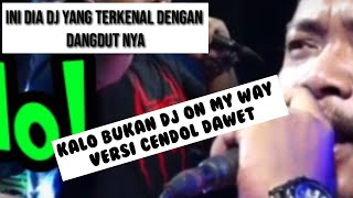 Download lagu On My Way versi Cendol dawet - Dj Ojo-nesu