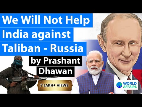Russia declares that it Will Not Help India against Taliban in Afghanistan