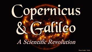 Copernicus and Galileo: A Scientific Revolution