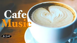 CAFE MUSIC - Relaxing Jazz & Bossa Nova Music - Background Music For Study,Work