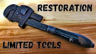 Vintage Pipe Wrench Restoration Very Limited Tools