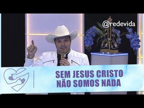 Reflexão do Dia: Sem Jesus Cristo não somos nada - Pe. Alessandro Campos
