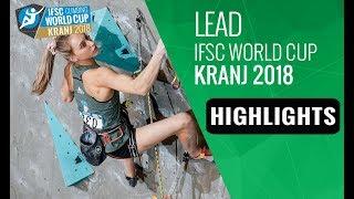 IFSC Climbing World Cup - Kranj 2018 - Lead - Finals Highlights