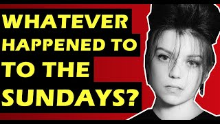 """The Sundays: Whatever Happaned To The Band Behind """"This is Where The Story Ends"""" & Harriet Wheeler?"""
