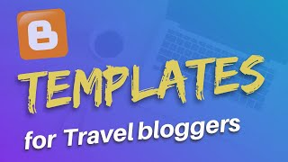 Top Blogger Templates for Portflio, Fashion, Travel bloggers