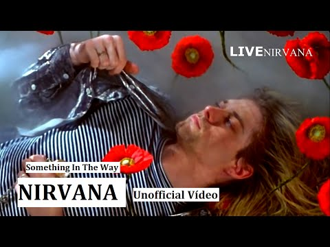 Nirvana  Something In The Way   Un Vídeo