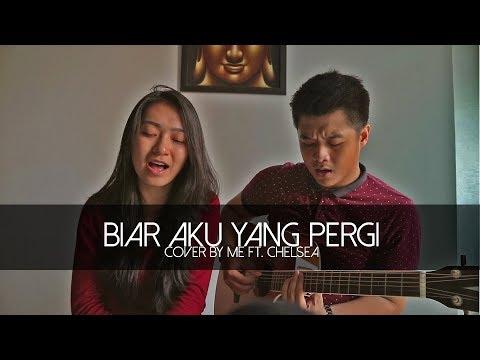 """""""Biar Aku Yang Pergi - Aldi""""  Cover by Ryan ft. Chelsea"""