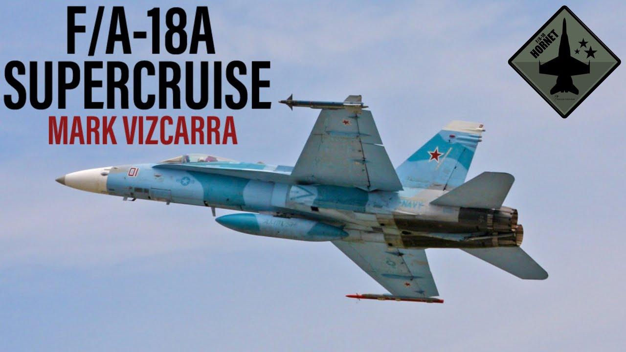 F/A-18A Supercruise | Mark Vizcarra (Clip)