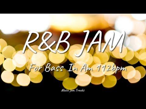R&B 16Beat Jam For【Bass】A Minor 112bpm No Bass BackingTrack