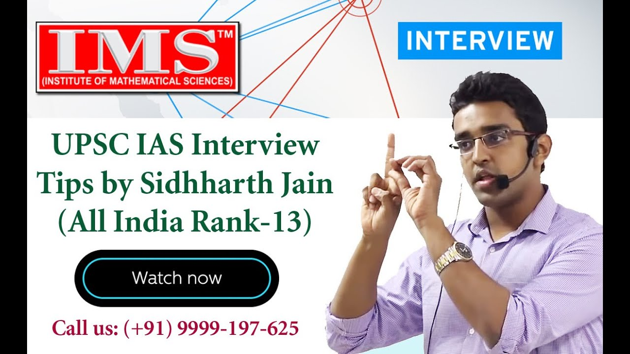 IAS Interview Tips & Suggestion by Sidhharth Jain (AIR-13) with Mathematics  Optional