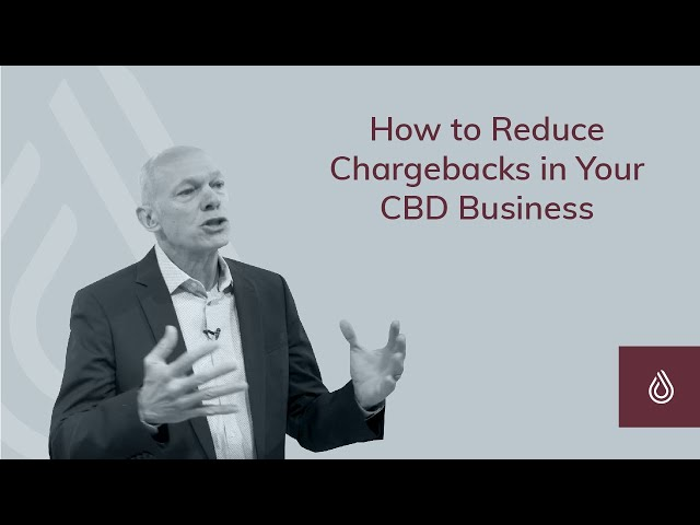 How to Reduce Chargebacks in Your CBD Business