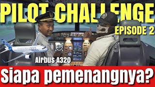 PILOT CHALLENGE EPS 2: Airbus A320 Feat. Vincent Raditya