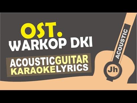 OST Warkop DKI Reborn - Ngobrol Di Warung Kopi [ Karaoke Acoustic ]