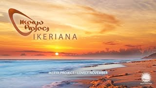 Ikerya Project - Lovely November