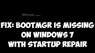 Fix bootmgr is missing on Windows 7 with Startup Repair
