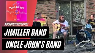The JiMiller Band - Uncle John's Band - Dead Covers Project 2021