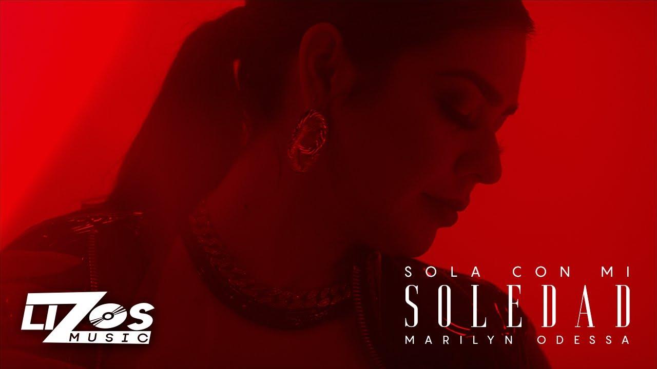 MARILYN ODESSA - SOLA CON MI SOLEDAD (VIDEO OFICIAL)