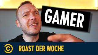 Roast der Woche – Gamer