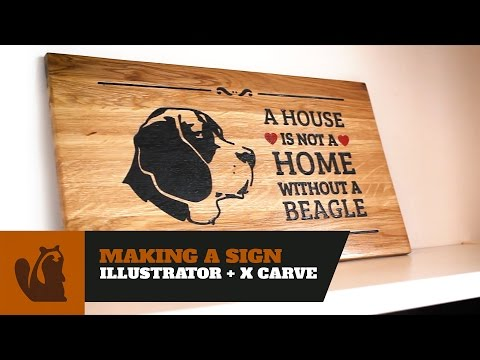 Woodworking Project : Making A Sign using Illustrator and x Carve