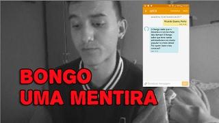 BONGO - TUDO UMA MENTIRA !