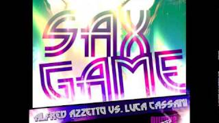 "Alfred Azzetto vs Luca Cassani ""Sax Game"" (Ruben Rivas Mash-Up Mix)"