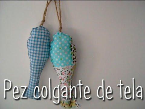 C mo hacer un pez de tela para colgar y decorar costura for Zapateros tela para colgar
