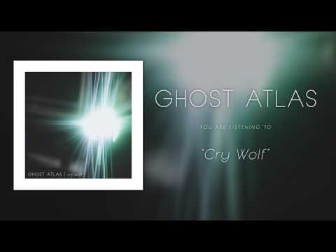Ghost Atlas - Cry Wolf