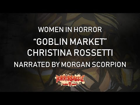 """Goblin Market"" by Christina Rossetti (Narrated by Morgan Scorpion)"