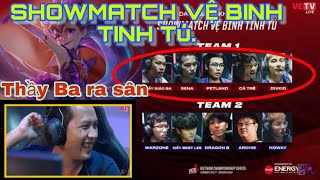 [VCS Hè 2019] SHOWMATCH Vệ Binh Tinh Tú -Ae SBTC vs Archie, Noway,WaZone || Tú không cứu được Anh Ba