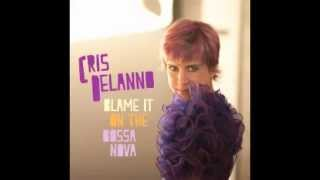 Cris Delanno - Blame it on the Bossa Nova