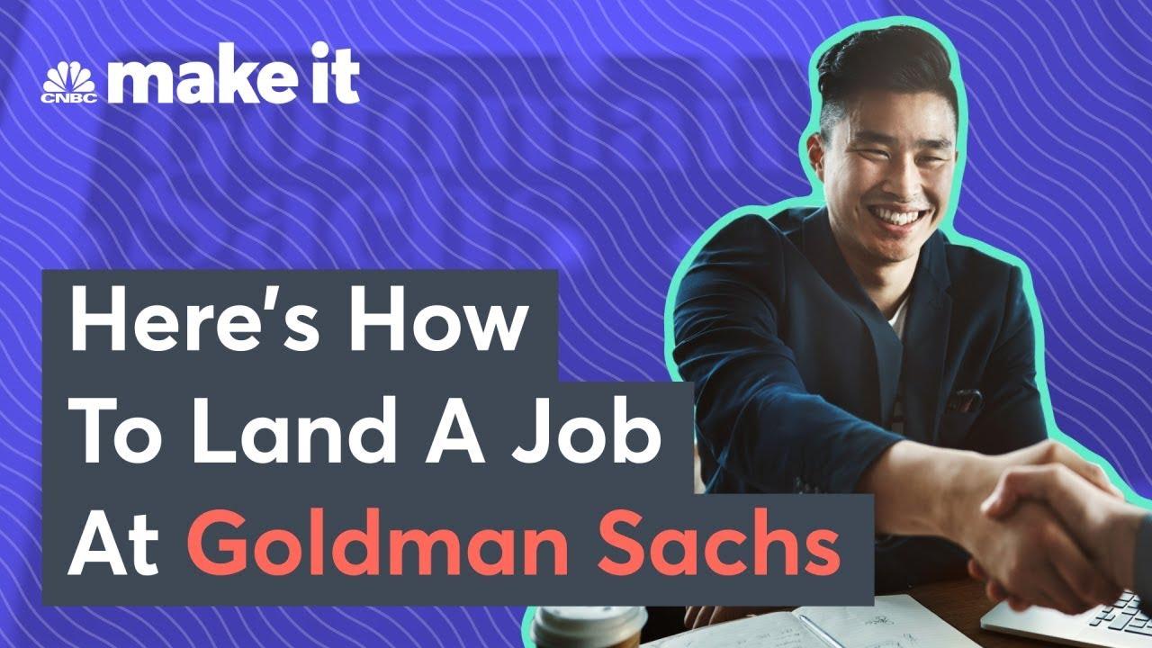 How To Get A Job At Goldman Sachs